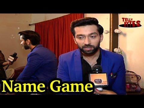 Name Game with Nakuul Mehta aka Shivaay! Ishqbaaaz