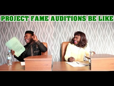 Project Fame Auditions Be Like