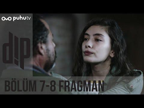 Dip 7-8. Bölüm Fragmanı