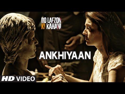 Ankhiyaan Video Song | Do Lafzon Ki Kahani | Randeep Hooda, Kajal Aggarwal | Kanika Kapoor |T-Series
