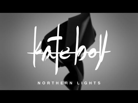 northern lights - Northern Lights by KATE BOY NORTHERN LIGHTS EP out now on IAMSOUND Rec Buy it on iTunes: http://bit.ly/VV5MSR Listen at Spotify: http://spoti.fi/WTuwqf http:...