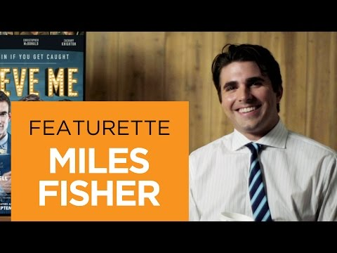 Believe Me Featurette 'Miles Fisher'