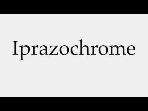 How to Pronounce Iprazochrome