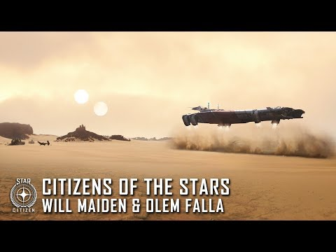 Star Citizen: Citizens of the Stars - Will Maiden & Olem Falla