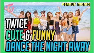 Video TWICE - CUTE & FUNNY MOMENTS  DANCE THE NIGHT AWAY EDITION MP3, 3GP, MP4, WEBM, AVI, FLV Januari 2019