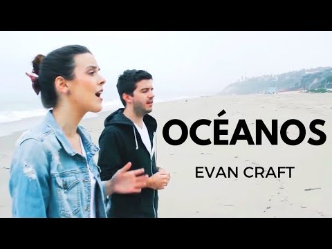 "Evan Craft & Carley Redpath – ""Océanos"" OFFICIAL (OCEANS – HILLSONG UNITED)"