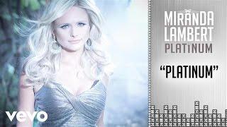 Download lagu Miranda Lambert Platinum Mp3