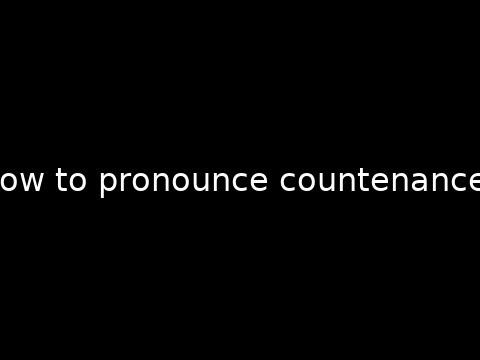 How to pronounce countenances