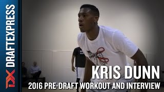 Kris Dunn 2016 NBA Pre-Draft Workout Video and Interview (extended version) by DraftExpress