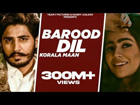 New Punjabi Song 2020 - BAROOD DIL    Korala Maan , Gurlej Akhtar   Latest Punjabi Song 2020   Team7
