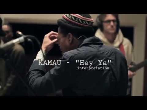 KAMAUU - Hey Ya Cover / Interpretation - Live видео