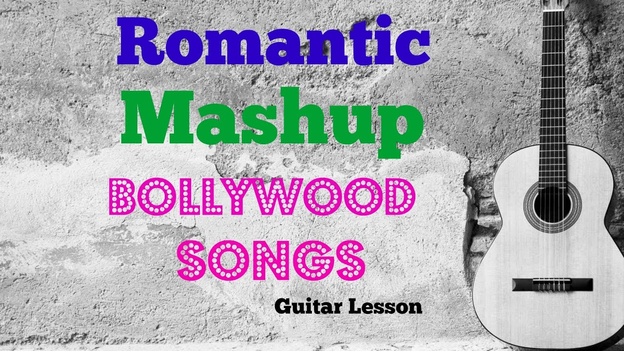 "MASHUP ROMANTIC BOLLYWOOD SONGS ""COMPLETE GUIATR LESSON/TUTORIAL"""
