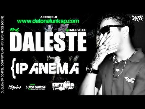 MC Daleste - Ipanema ♪ (Prod. DJ Wilton) Música nova 2013