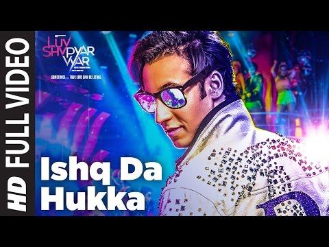 ISHQ DA HUKKA Full  Video Song   Luv Shv Pyar Vyar   GAK and Dolly Chawla   T-Series