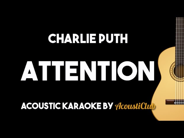 Charlie Puth Attention Acoustic Guitar Karaoke Backing