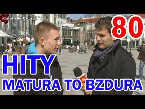 Matura To Bzdura - HITY (CZĘŚĆ 4) odc. 80