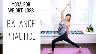 Yoga for Weight Loss - Balance Practice - YouTube