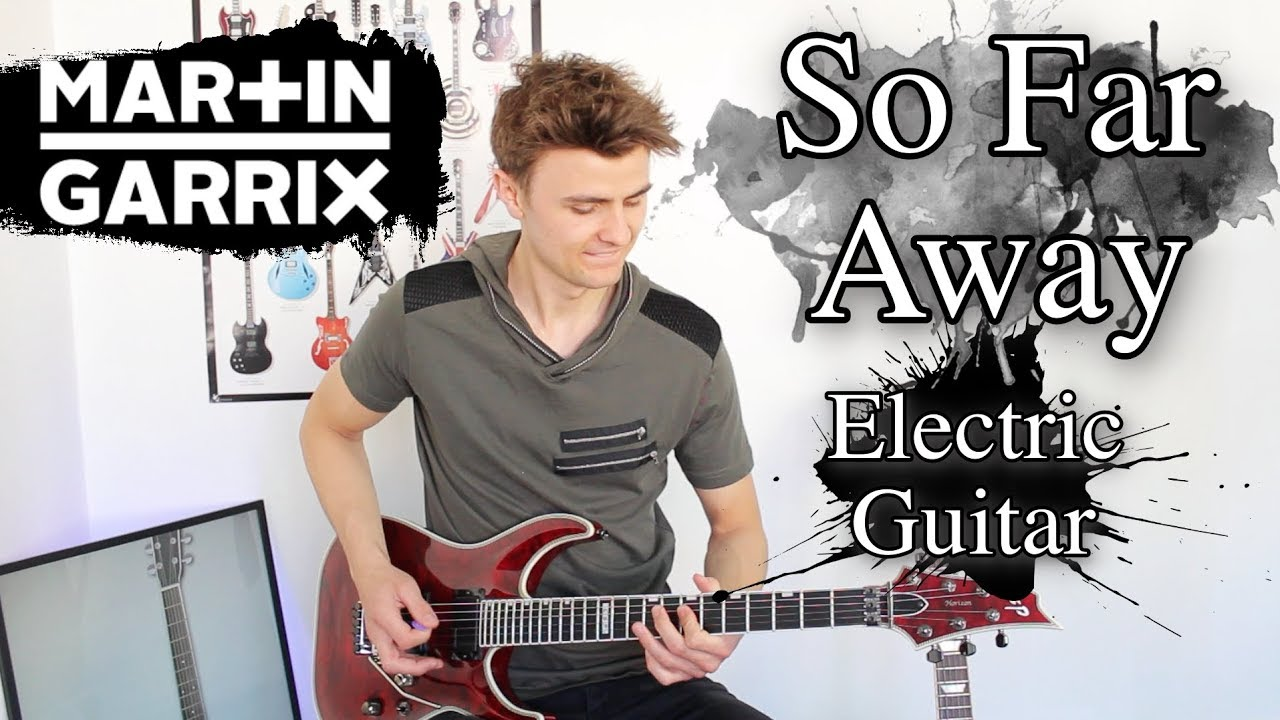 So Far Away – Martin Garrix – Emotional Guitar Cover (Electric Guitar)