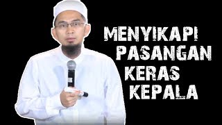 Video Cara Menyikapi Istri Atau Suami Yang Keras Kepala ||  Ustadz Adi Hidayat Lc MA MP3, 3GP, MP4, WEBM, AVI, FLV November 2018