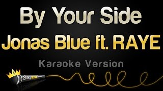 Jonas Blue ft. RAYE - By Your Side (Karaoke Version) Video