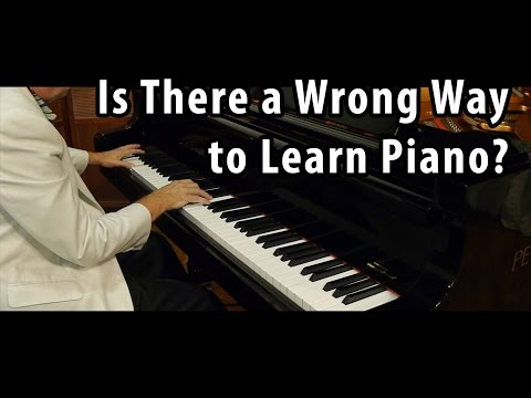 Is there a wrong way to learn piano?