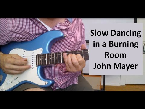 Slow Dancing In A Burning Room Guitar Lesson (By John Mayer with Tab)
