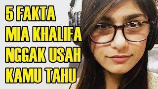Video 5 Fakta Mia Khalifa Yang Nggak Harus Kamu Tahu MP3, 3GP, MP4, WEBM, AVI, FLV April 2019