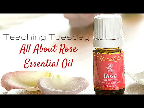 Rose Essential Oil: Teaching Tuesday