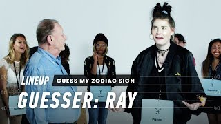 Video An Astrologer Guesses Strangers' Zodiac Sign (Ray) | Lineup | Cut MP3, 3GP, MP4, WEBM, AVI, FLV Agustus 2019