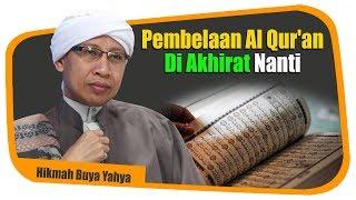 Video Pembelaan Al Qur'an Di Akhirat Nanti - Hikmah Buya Yahya MP3, 3GP, MP4, WEBM, AVI, FLV Mei 2019