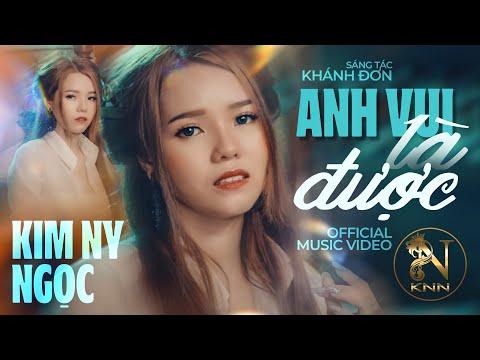 ANH VUI LÀ ĐƯỢC (Official MV)   KIM NY NGỌC    MV Ca Nhạc Mới Nhất 2018 - Thời lượng: 14:29.