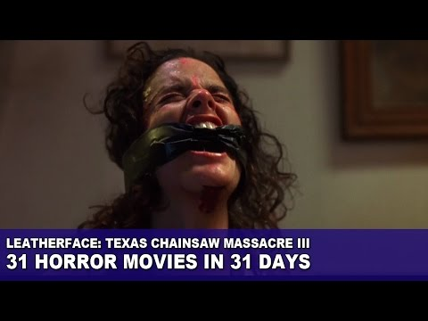 Leatherface: Texas Chainsaw Massacre III (1990) - 31 Horror Movies In 31 Days