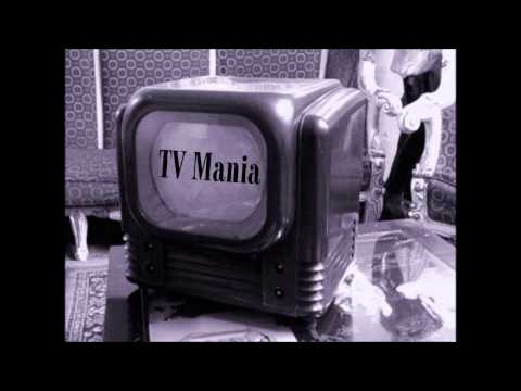 TV Mania-Bored With Prozac and the Internet