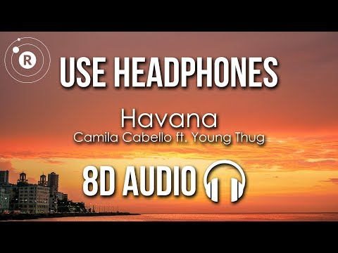 Video Camila Cabello - Havana (8D AUDIO) ft. Young Thug download in MP3, 3GP, MP4, WEBM, AVI, FLV January 2017