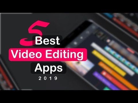 5 Best Video Editing App – 2019
