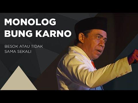 Monolog Bung Karno: Besok Atau Tidak Sama Sekali, Minggu 13 Agustus 2017 Pukul 15:00