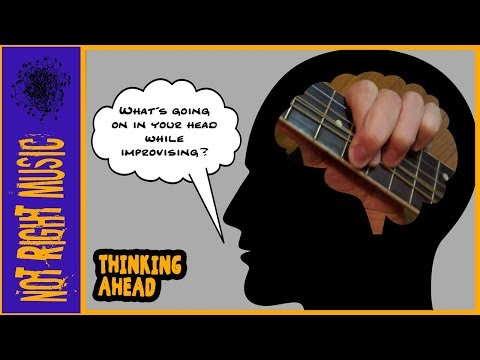 What's Going On In Your Head While Improvising? (Thinking Ahead)