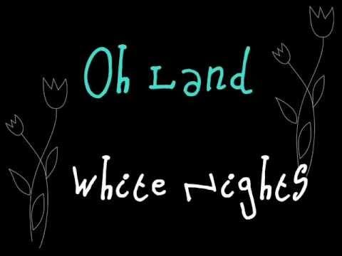 Oh Land - White Nights