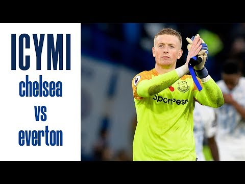 Video: JORDAN PICKFORD'S ON FIRE | ICYMI...CHELSEA V EVERTON