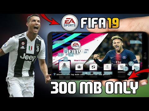 [300MB] DOWNLOAD FIFA 19 GAME FOR ANDROID | PPSSPP ISO |