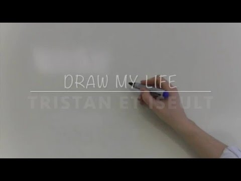 DRAW MY LIFE - TRISTAN ET ISEULT
