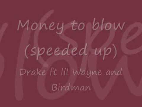 Drake ft lil wayne and birdman - money to blow (speeded up)