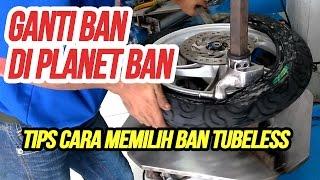 Video GANTI BAN DI PLANET BAN DAN TIPS CARA MEMILIH BAN TUBELESS! MP3, 3GP, MP4, WEBM, AVI, FLV September 2018