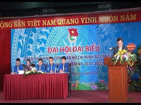 Đại hội Đoàn TNCS HCM Bộ Công Thương nhiệm kỳ 2017 - 2022