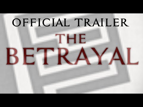 The Betrayal: Official Trailer