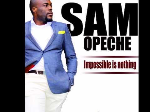 Impossible Is Nothing - Sam Opeche thumbnail