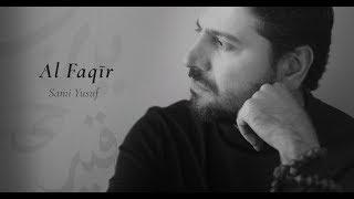 Video Sami Yusuf - Al Faqir   الفقير (Official Lyric Video) MP3, 3GP, MP4, WEBM, AVI, FLV November 2018