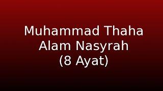 Muhammad Thaha -  Alam Nasyrah 8 Ayat