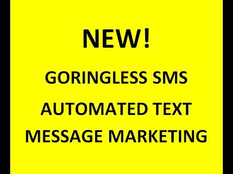 NEW! Goringless SMS Automated Text Message Marketing Platform