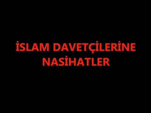 İslam Davetçilerine Nasihatler